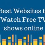 Best Websites to Watch Free TV shows online
