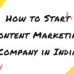 How to Start Content Marketing Company in India
