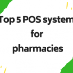 Top 5 POS system for pharmacies