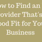 How to Find an IT Provider That's a Good Fit for Your Business